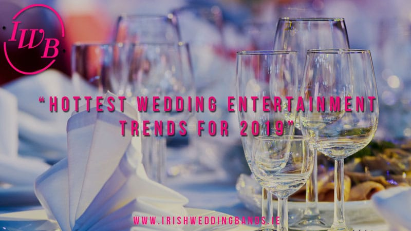Hottest Wedding Entertainment Trends