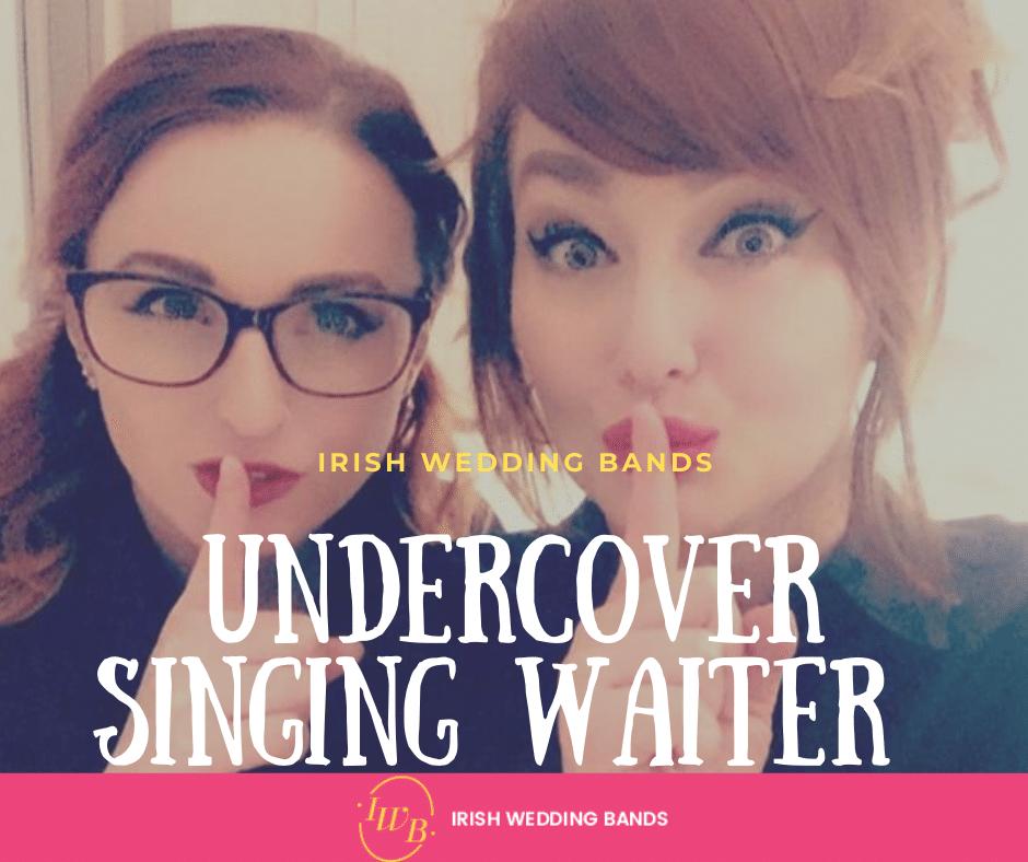 Undercover Secret Singing Waiter