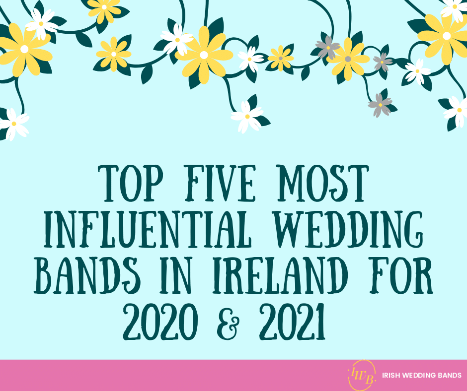 Five Most Influential Wedding Bands in Ireland