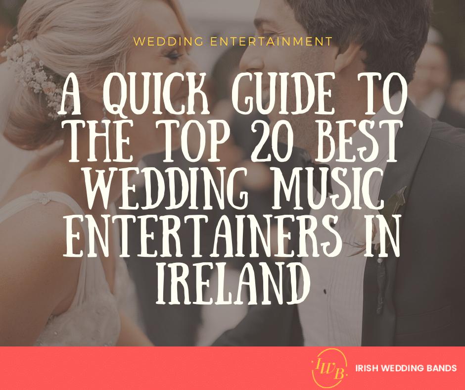 Top 20 best Wedding Music Entertainers in Ireland