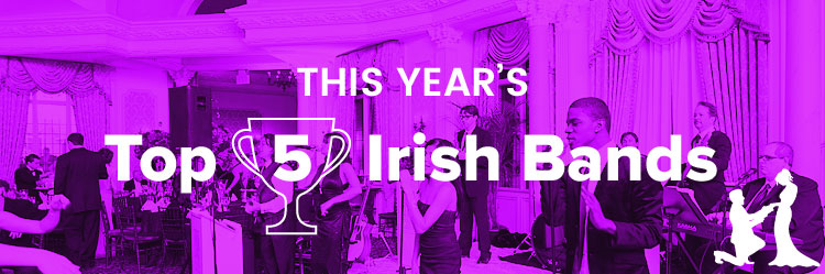 Irish Bands 2016: Top Five Wedding Bands