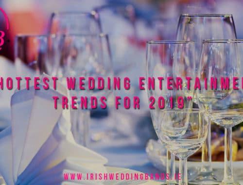 Irish Wedding bands entertainment trends