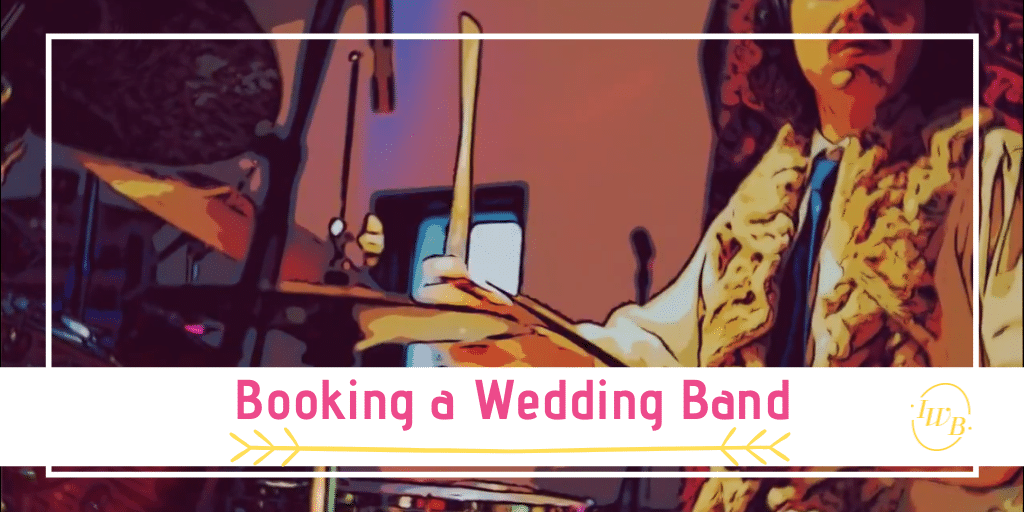 Booking a Wedding Band - The Stress Free Tutorial
