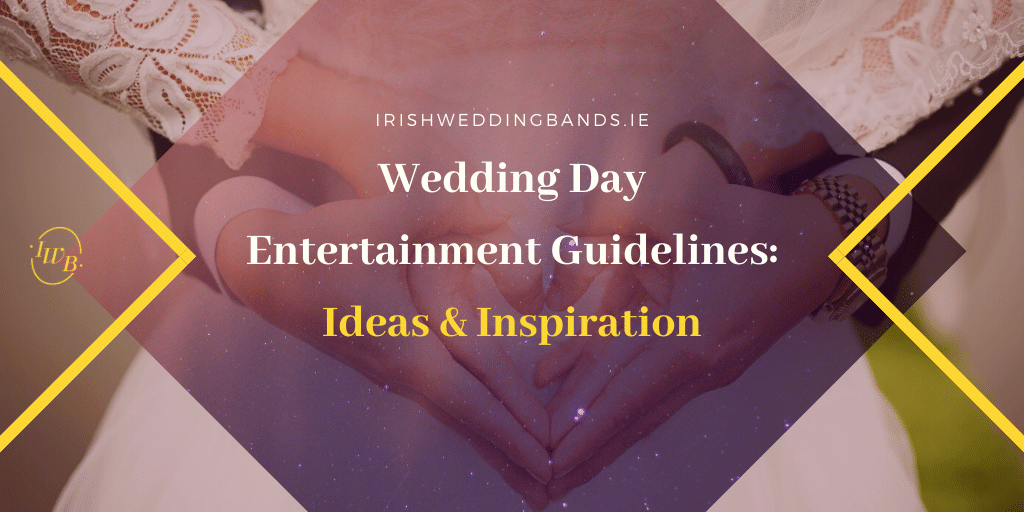 Wedding Day Entertainment Guidelines: Ideas & Inspiration