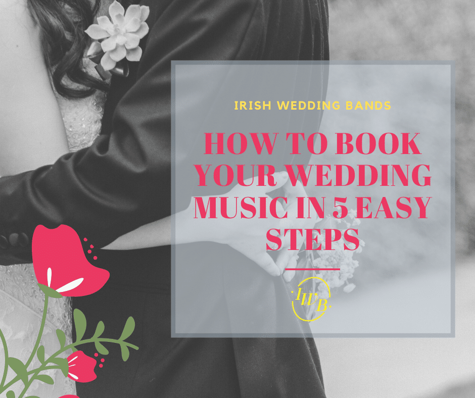 How to book your Wedding Music acts in 5 easy steps